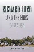 Cover-Bild zu McGuire, Ian: Richard Ford and the Ends of Realism