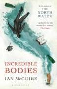 Cover-Bild zu McGuire, Ian: Incredible Bodies