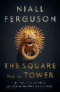 Cover-Bild zu Ferguson, Niall: The Square and the Tower