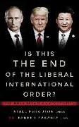 Cover-Bild zu Ferguson, Niall: Is This the End of the Liberal International Order?: The Munk Debates