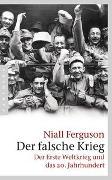 Cover-Bild zu Ferguson, Niall: Der falsche Krieg