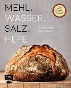 Cover-Bild zu Mehl, Wasser, Salz, Hefe - Alles über gutes Brot