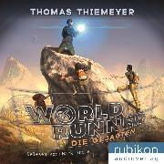 Cover-Bild zu Thiemeyer, Thomas: Die Gejagten - World Runner (Audio Download)