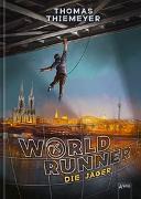 Cover-Bild zu Thiemeyer, Thomas: World Runner (1). Die Jäger