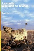 Cover-Bild zu La Vuelta al Mundo en 10 Años von Rey, Pablo