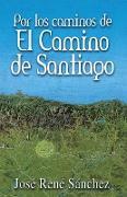 Cover-Bild zu Por Los Caminos de El Camino de Santiago von Sanchez, Jose Rene