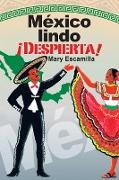 Cover-Bild zu México Lindo ¡Despierta! von Escamilla, Mary
