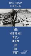Cover-Bild zu Der kürzeste Weg führt um die Welt von Heinrichs, Hans-Jürgen