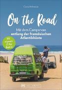 Cover-Bild zu On the Road - Mit dem Campervan entlang der französischen Atlantikküste von Hofmeister, Carina