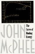 Cover-Bild zu McPhee, John: The Curve of Binding Energy: A Journey Into the Awesome and Alarming World of Theodore B. Taylor