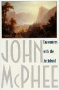 Cover-Bild zu McPhee, John: Encounters with the Archdruid: Narratives about a Conservationist and Three of His Natural Enemies