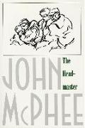 Cover-Bild zu McPhee, John: The Headmaster: Frank L. Boyden of Deerfield