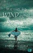 Cover-Bild zu Wie man den Wind aufhält von Hunt, Lynda Mullaly