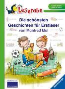 Cover-Bild zu Die schönsten Geschichten für Erstleser von Manfred Mai - Leserabe ab 1. Klasse - Erstlesebuch für Kinder ab 5 Jahren von Mai, Manfred