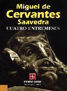 Cover-Bild zu Saavedra, Miguel de Cervantes: Cuatro entremeses (eBook)