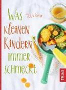Cover-Bild zu Was kleinen Kindern immer schmeckt von Rieber, Dunja