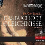 Cover-Bild zu Enquist, Per Olov: Das Buch der Gleichnisse - Ein Liebesroman (ungekürzt) (Audio Download)