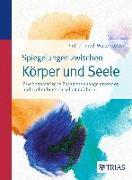 Cover-Bild zu Spiegelungen zwischen Körper und Seele von Köster, Walter