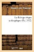 Cover-Bild zu Trouessart, Édouard-Louis: La thérapeutique antiseptique
