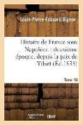 Cover-Bild zu Bignon, Louis-Pierre-Édouard: Histoire de France Sous Napoléon: Deuxième Époque, Depuis La Paix de Tilsitt. Tome 10: , En 1807, Jusqu'en 1812