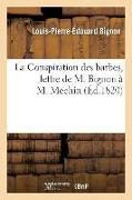 Cover-Bild zu Bignon, Louis-Pierre-Édouard: La Conspiration Des Barbes, Lettre de M. Bignon À M. Méchin