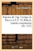 Cover-Bild zu Pie, Louis-Édouard: Réponse de Mgr. l'Évêque de Poitiers À S. E. M. Billault, Ministre-Commissaire: Du Gouvernement Dans La Discussion de l'Adresse