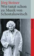 Cover-Bild zu Steiner, Jörg: Wer tanzt schon zu Musik von Schostakowitsch