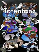 Cover-Bild zu Gerda Steiner & Jörg Lenzlinger (Hrsg.): Totentanz - Gerda Steiner & Jörg Lenzlinger