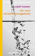Cover-Bild zu Steiner, Rudolf: Der neue Reinkarnationsgedanke