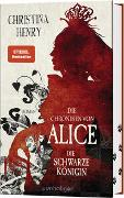 Cover-Bild zu Henry, Christina: Die Chroniken von Alice - Die Schwarze Königin