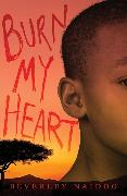 Cover-Bild zu Naidoo, Beverley: Burn My Heart