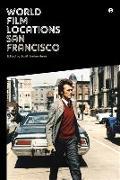 Cover-Bild zu Harris, Scott Jordan (United Kingdom.) (Hrsg.): World Film Locations: San Francisco