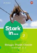Cover-Bild zu Stark in Biologie/Physik/Chemie 2.3. Ausgabe 2017. Arbeitsheft