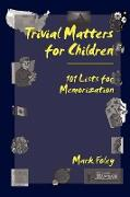 Cover-Bild zu Foley, Mark: Trivial Matters for Children