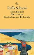 Cover-Bild zu Schami, Rafik: Die Sehnsucht fährt schwarz