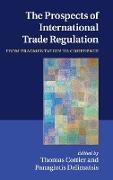 Cover-Bild zu Cottier, Thomas (Hrsg.): The Prospects of International Trade Regulation