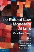 Cover-Bild zu Cottier, Thomas (Universitat Bern, Switzerland) (Hrsg.): The Rule of Law in Monetary Affairs