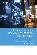 Cover-Bild zu Cottier, Thomas (Hrsg.): International Law in Financial Regulation and Monetary Affairs