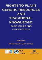 Cover-Bild zu Biber-Klemm, Susette: Rights to Plant Genetic Resources and Traditional Knowledge: Basic Issues and Perspectives