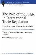 Cover-Bild zu Cottier, Thomas (Hrsg.): The Role of the Judge in International Trade Regulation