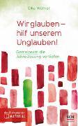 Cover-Bild zu Werner, Elke: Wir glauben - hilf unserem Unglauben!