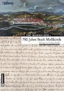Cover-Bild zu Andrea Braun-Henle, Casimir Bumiller, Werner Fischer, Armin Heim, Volker Trugenberger, Markus Vonberg, Edwin Ernst Weber: 750 Jahre Stadt Meßkirch