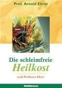 Cover-Bild zu Die schleimfreie Heilkost