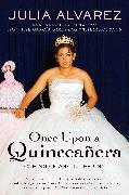 Cover-Bild zu Alvarez, Julia: Once Upon a Quinceanera (eBook)