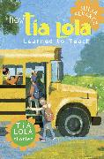 Cover-Bild zu Alvarez, Julia: How Tia Lola Learned to Teach (eBook)