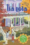 Cover-Bild zu Alvarez, Julia: De como tia Lola termino empezando otra vez (How Aunt Lola Ended Up Starting Over Spanish Edition) (eBook)