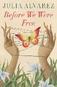 Cover-Bild zu Alvarez, Julia: Before We Were Free (eBook)