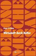 Cover-Bild zu Priddat, Birger P: Wirtschaft durch Kultur