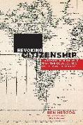 Cover-Bild zu Herzog, Ben: Revoking Citizenship: Expatriation in America from the Colonial Era to the War on Terror