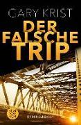 Cover-Bild zu Krist, Gary: Der falsche Trip (eBook)